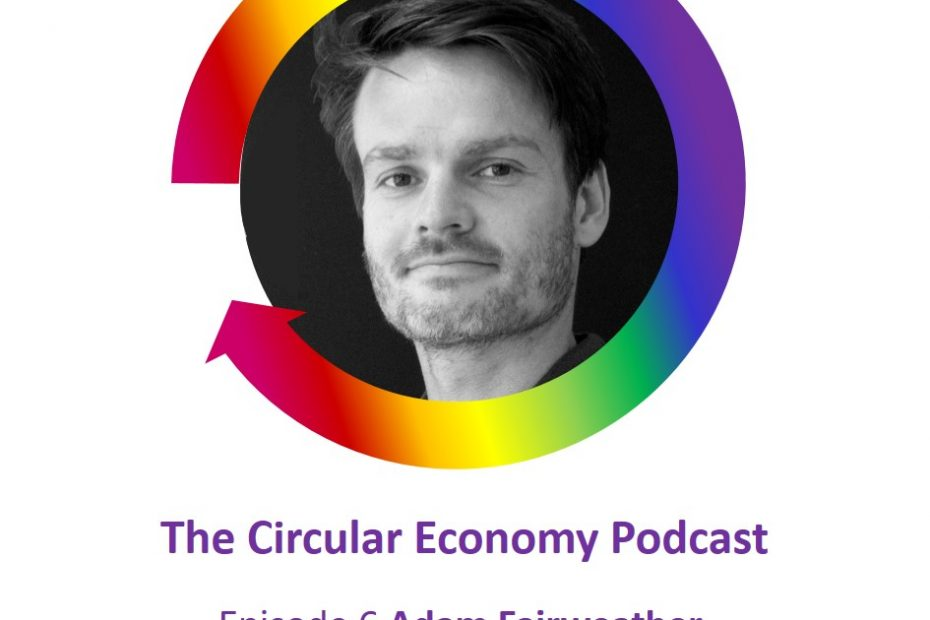 Adam Fairweather Smile Plastics on Circular Economy Podcast