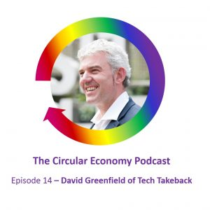 David Greenfield Tech Takeback Circular Economy Podcast