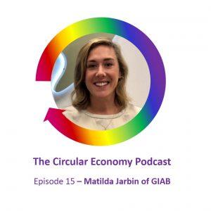 Matilda Jarbin of GIAB Circular Economy Podcast