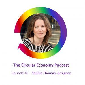 Circular Economy Podcast Episode 16 Sophie Thomas