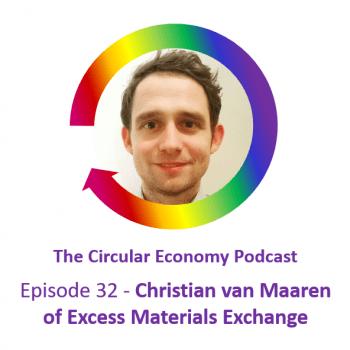 Ep 32 Christian van Maaren of Excess Materials Exchange