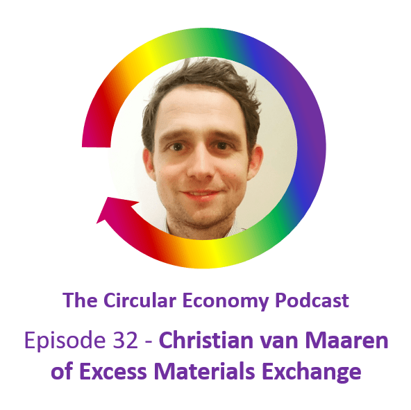 Ep 32 Christian van Maaren of Excess Materials Exchange