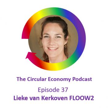 Circular Economy Podcast Ep 37 Lieke van Kerkoven FLOOW2