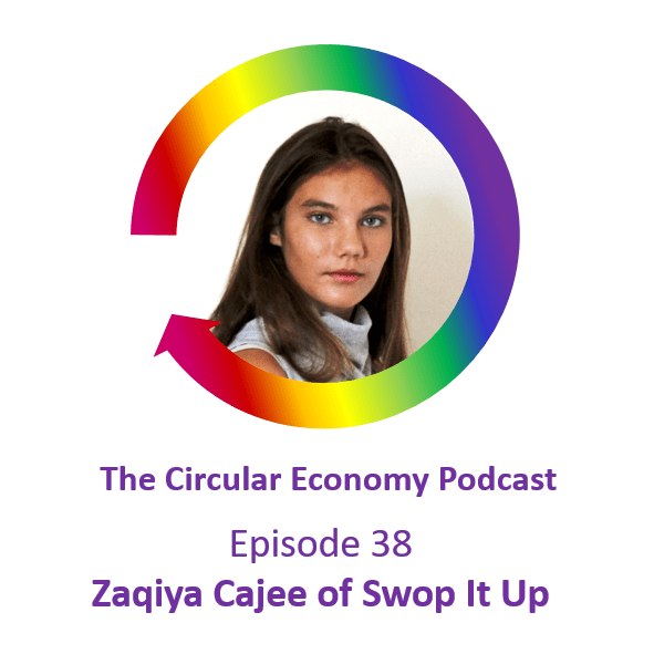 Circular Economy Podcast Episode 38 - Zaqiya Cajee of SwopItup