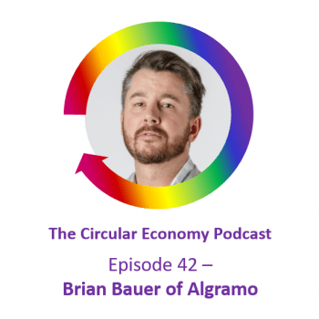 Circular Economy Podcast Episode 42 – Brian Bauer of Algramo