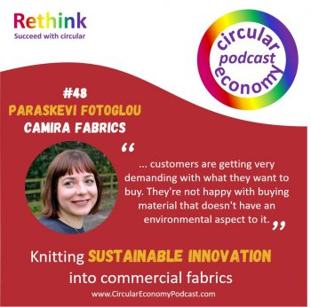 Circular Economy Podcast - Episode 48 Paraskevi Fotoglou of Camira Fabrics