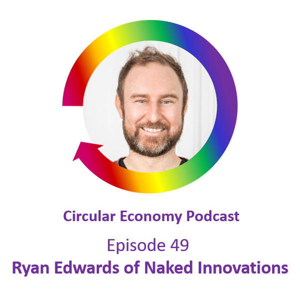 Ep 49 Ryan Edwards – Naked Innovations