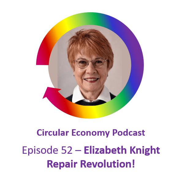 Ep 52 Elizabeth Knight – Repair Revolution