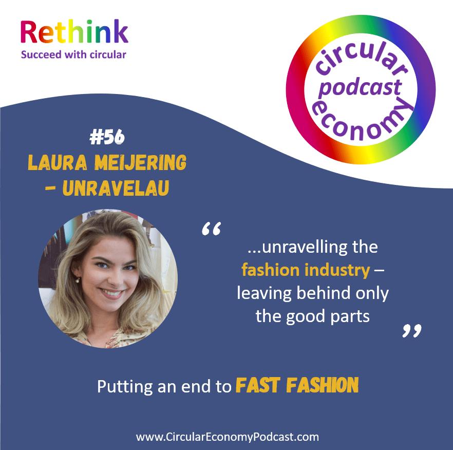 Circular Economy Podcast Episode 56 Laura Meijering - Unravelau